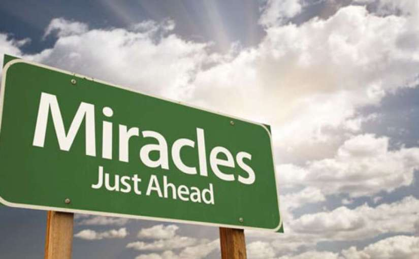 MIRACLES DO HAPPEN…..